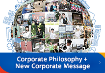 Corporate Philosophy + New Corporate Message